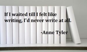 If I waited till I felt like writing